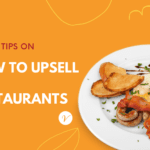 Top 10 Tips on How to Upsell in Restaurants