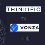 Thinkific vs. Vonza – Is Vonza a Thinkific Alternative?